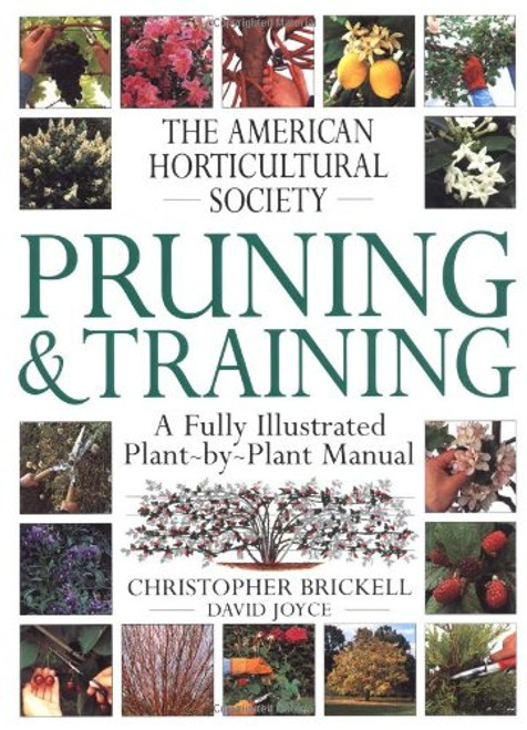 American Horticultural Society Practical Guides: Pruning & Training