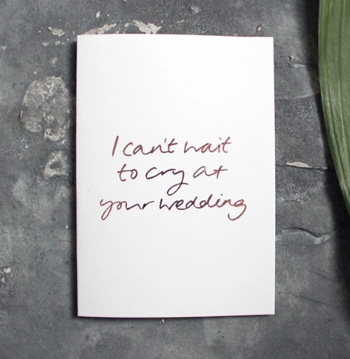 Cry At Your Wedding Card