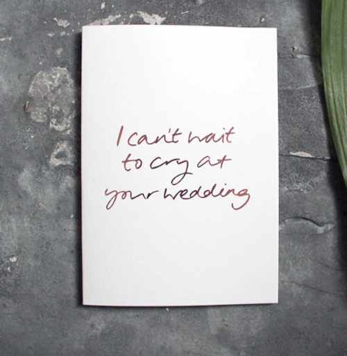 I Can't Wait To Get Drunk At Your Wedding Card