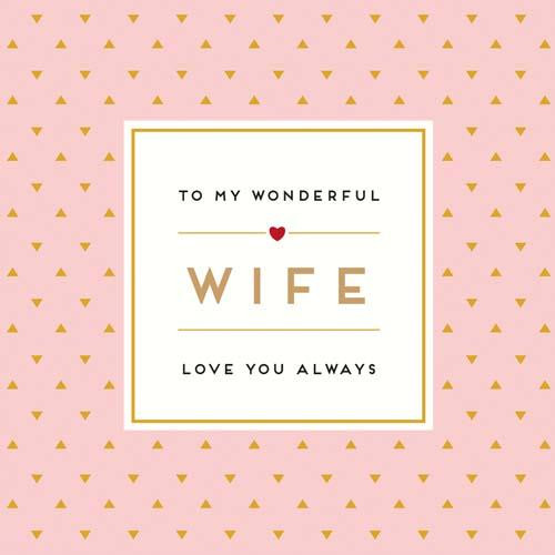 Wife Love You Always Valentines Day Card