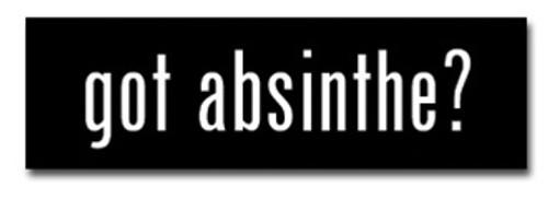 Got Absinthe? Bumper Sticker
