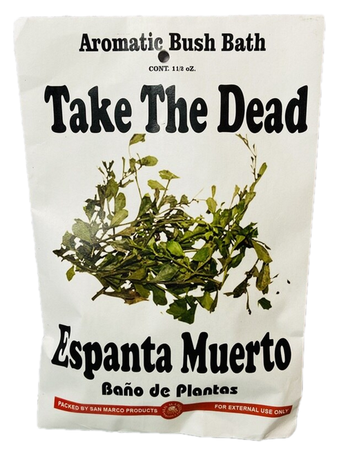 Take The Dead Espanta Muerto Herb Bath Aromatic Bush Bath To Remove Curses, End Crossed Conditions, Remove Spells, Get Rid Of Unwanted Spirits, ETC. (Boil Herbs In Water To Prepare)