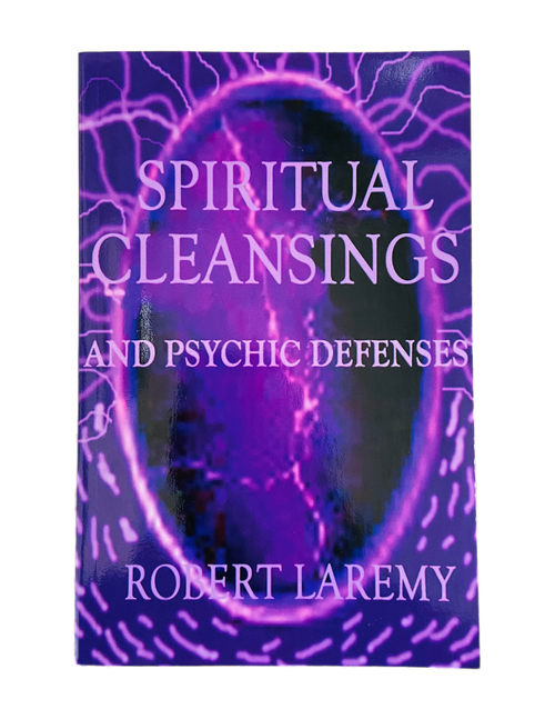 Spiritual Cleansings & Psychic Defense By Robert Laremy (Softcover Book)