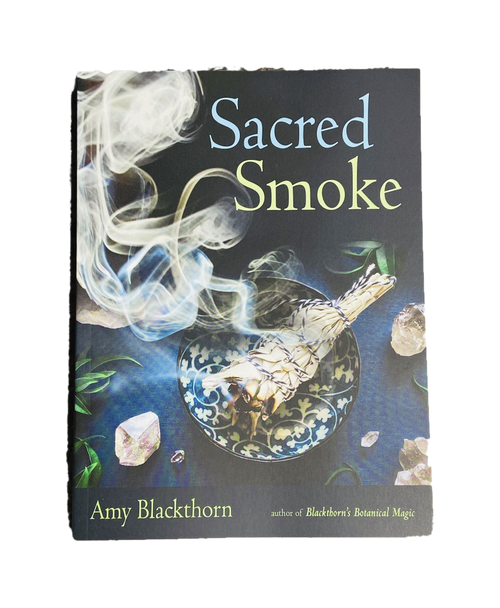 Sacred Smoke : Clear Away Negative Energies By Amy Blackthorn (Softcover Book)