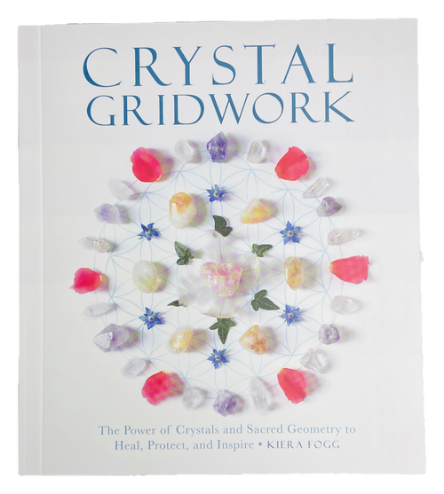 Crystal Gridwork : The Power Of Crystals And Sacred Geometry To Heal, Protect, And Inspire (Softcover Book)