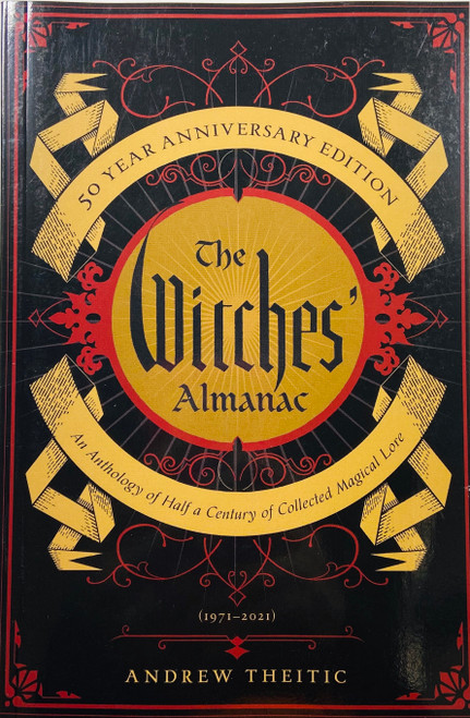 The Witches Almanac : An Anthology Of Half A Century Of Collected Magical Lore : 50 Year Anniversary Edition by Andrew Theitic (Softcover Book)