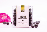 MUM NEEDS COFFEE - Dark Chocolate Coffee Beans (Suitable For Vegans)