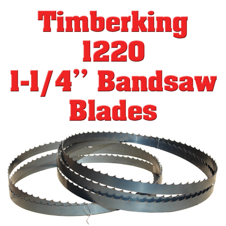 """1-1/4"""" bandsaw blades for Timberking 1220"""