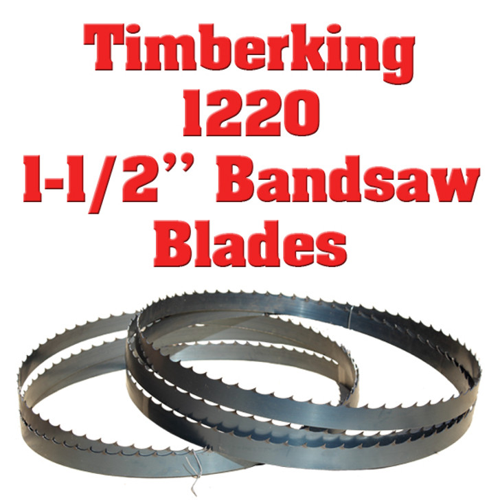"""1-1/2"""" bandsaw blades for Timberking 1220"""