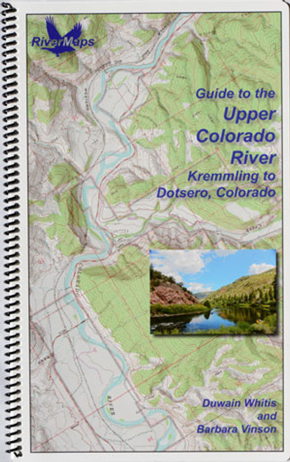 Guide to the Upper Colorado, Kremmling to Dotsero, Colorado