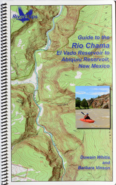 Guide to the Rio Chama, El Vado Reservoir to Abiquiu Reservoir, New Mexico
