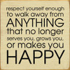"""Respect Yourself Enough To Walk Away From Anything That...7"""" x 7"""" Wood Sign"""