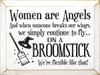Wood Sign - Women Are Angels, And When Someone Breaks Our Wings...