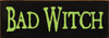 Wood Sign - Bad Witch
