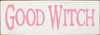 Wood Sign - Good Witch