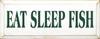 Eat Sleep Fish Wood Sign