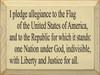 Wood Sign - Pledge Allegiance 12in. x 9in.