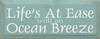 Life's At Ease With An Ocean Breeze Wood Sign