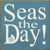 Seas The Day! 7in.x 7in. Wood Sign