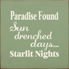 Paradise Found Sun Drenched Days Starlit Nights 7x7 Wood Sign