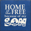 """Home Of The Free Because Of My Son 7""""x 7"""" Wood Sign"""