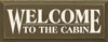 Welcome To The Cabin Routered Edge Wood Sign