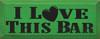 I Love This Bar Wood Sign