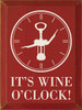 It's Wine O'Clock Wood Sign