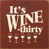 It's Wine Thirty 7in.x 7in. Wood Sign