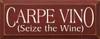 Carpe Vino (Seize The Wine) Wood Sign