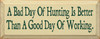 Wood Sign - A Bad Day Of Hunting Is Better Than A Good Day Working