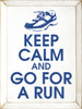 Wood Sign - Keep Calm And Go For A Run