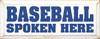Wood Sign - Baseball Spoken Here