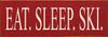 Wood Sign - Eat. Sleep. Ski.