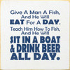 Wood Sign - Give A Man A Fish And He Will Eat For A Day 7in.x 7in.
