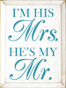Wood Sign - I'm His Mrs. He's My Mr.