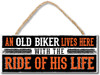 """An Old Biker Lives Here With The Ride Of His Life Wood Sign  10""""W x 4""""H  Proudly Made in America"""