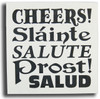Wood Sign - Cheers Slainte Salute Prost! Salud