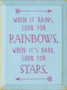Wood Sign - When It Rains, Look For Rainbows. When It's Dark, Look For Stars