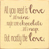 Wood Sign - All You Need Is Love...And Wine...Maybe Some Chocolate...