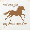 """cowgirl gift gift for cowgirl gift idea for cowgirl country home ranch life rodeo life cowboy boots    And With You My Heart Runs Free 7""""x 7"""" Wood Sign"""