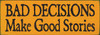 Wood Sign - Bad Decisions Make Good Stories