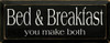 Wood Sign - Bed & Breakfast - You Make Both