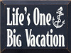 CUSTOM Life's One Big Vacation 9x12
