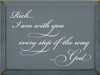CUSTOM Rich I Am With You Every Step Of The Way God 9x12