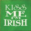 """Kiss Me I'm Irish 7""""x 7"""" Wood Sign"""