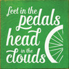 Wood Sign - Feet In The Pedals, Head In The Clouds