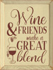 Wood Sign - Wine & Friends Make A Great Blend