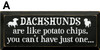"""Personalized [Dog Breed]s are like potato chips... Wood Painted Sign  Black Board with White Lettering  18""""w X 7""""h"""