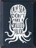 Wood Sign - Calm Seas Don't Make A Skilled Sailor